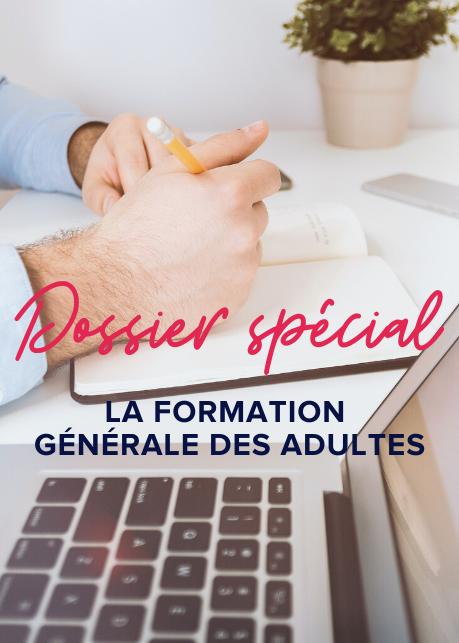 Dossier spécial - la formation générale des adultes